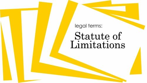 Legal Terms: Statute of Limitations