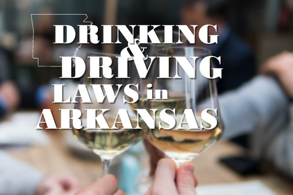 Drinking and Driving Laws in Arkansas